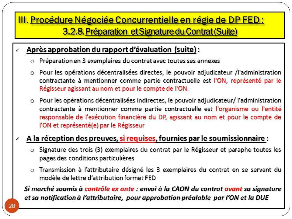 Après approbation du rapport dévaluation (suite) : Après approbation du rapport dévaluation (suite) : o Préparation en 3 exemplaires du contrat avec t