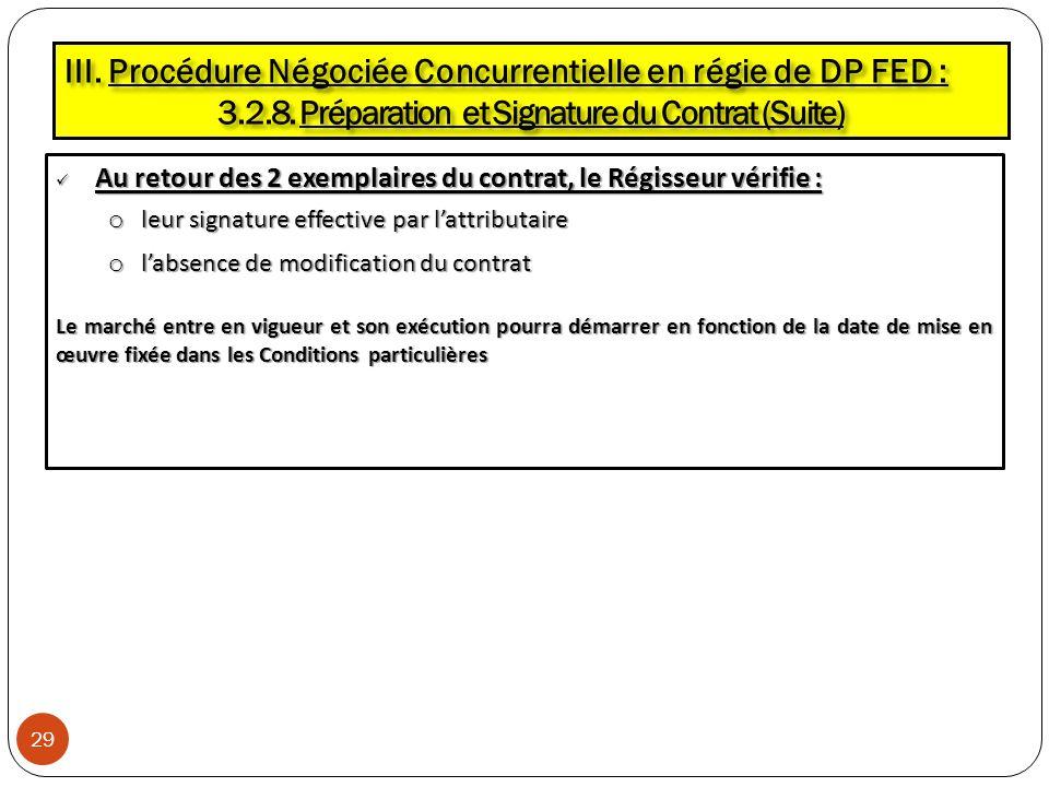 Au retour des 2 exemplaires du contrat, le Régisseur vérifie : Au retour des 2 exemplaires du contrat, le Régisseur vérifie : o leur signature effecti