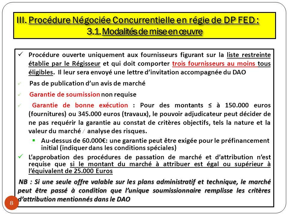 III. Procédure Négociée Concurrentielle en régie de DP FED : 3.1. Modalités de mise en œuvre Procédure ouverte uniquement aux fournisseurs figurant su