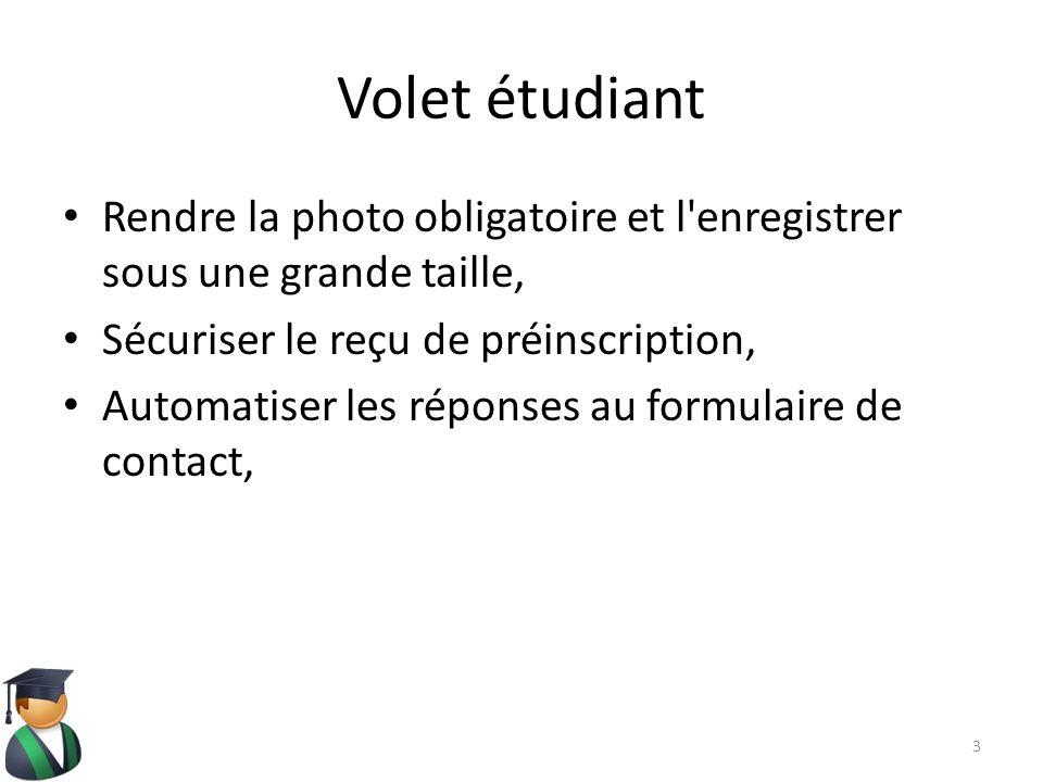 Volet étudiant Rendre la photo obligatoire et l'enregistrer sous une grande taille, Sécuriser le reçu de préinscription, Automatiser les réponses au f