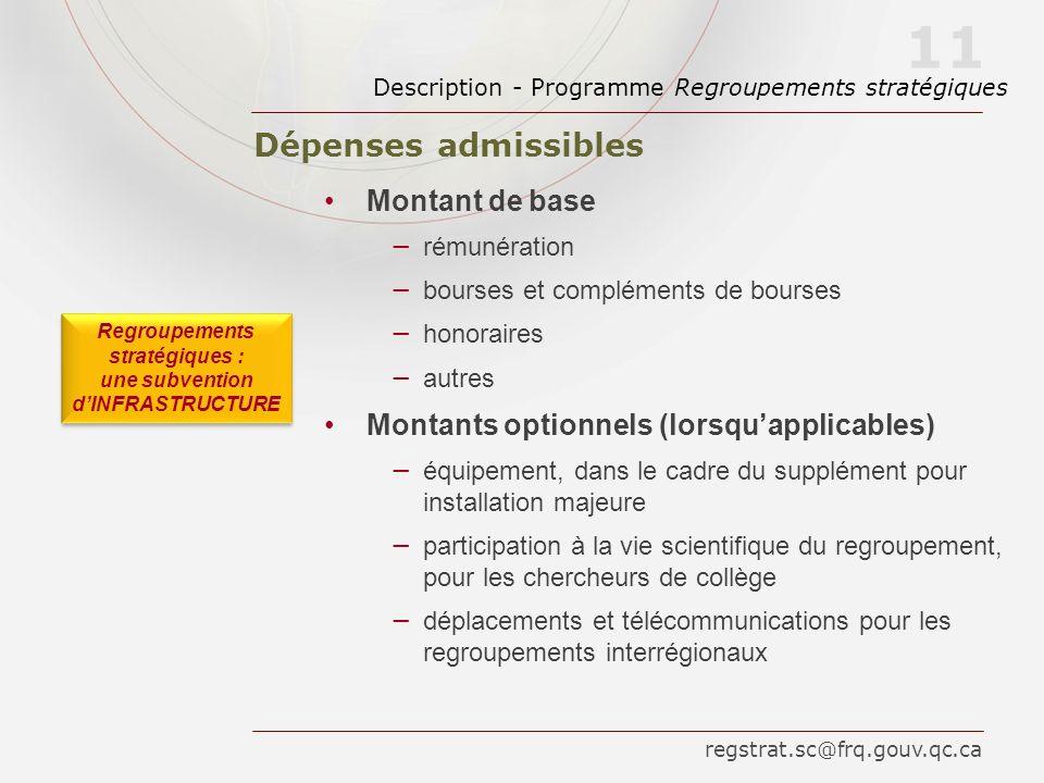 Dépenses admissibles Description - Programme Regroupements stratégiques 11 Montant de base rémunération bourses et compléments de bourses honoraires a