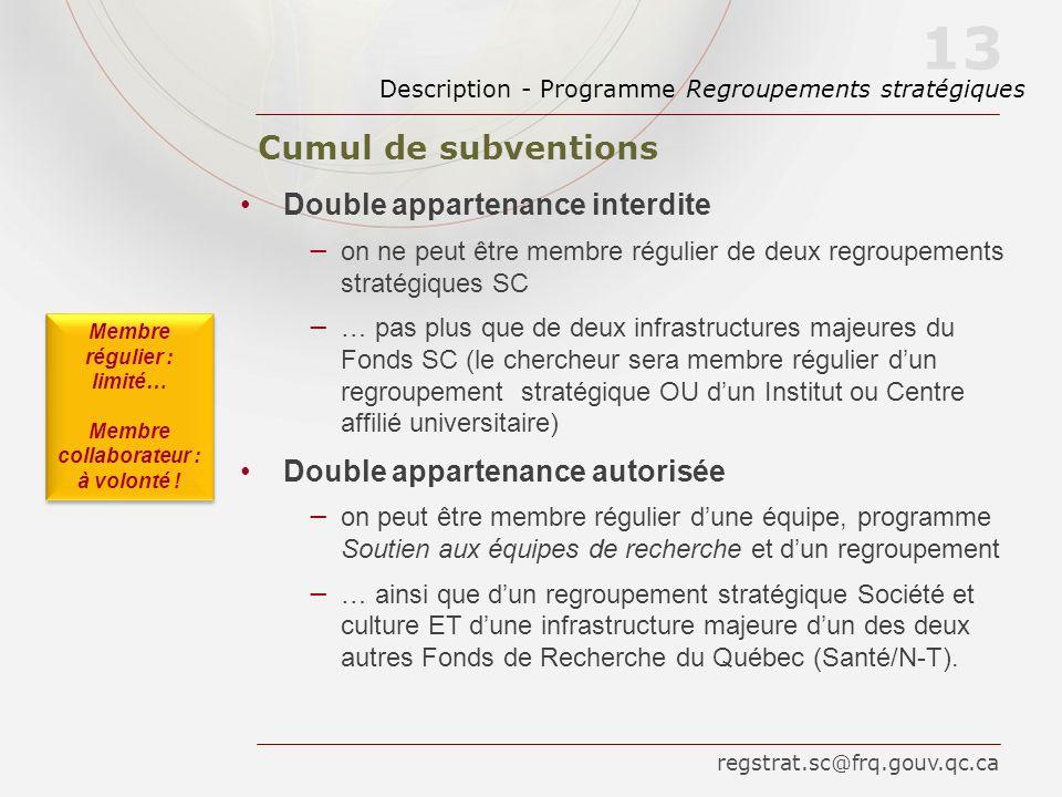 Double appartenance interdite on ne peut être membre régulier de deux regroupements stratégiques SC … pas plus que de deux infrastructures majeures du