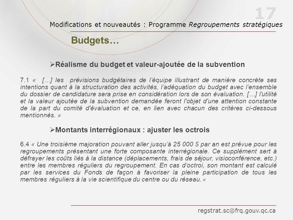 Réalisme du budget et valeur-ajoutée de la subvention 7.1 « […] les prévisions budgétaires de léquipe illustrant de manière concrète ses intentions qu