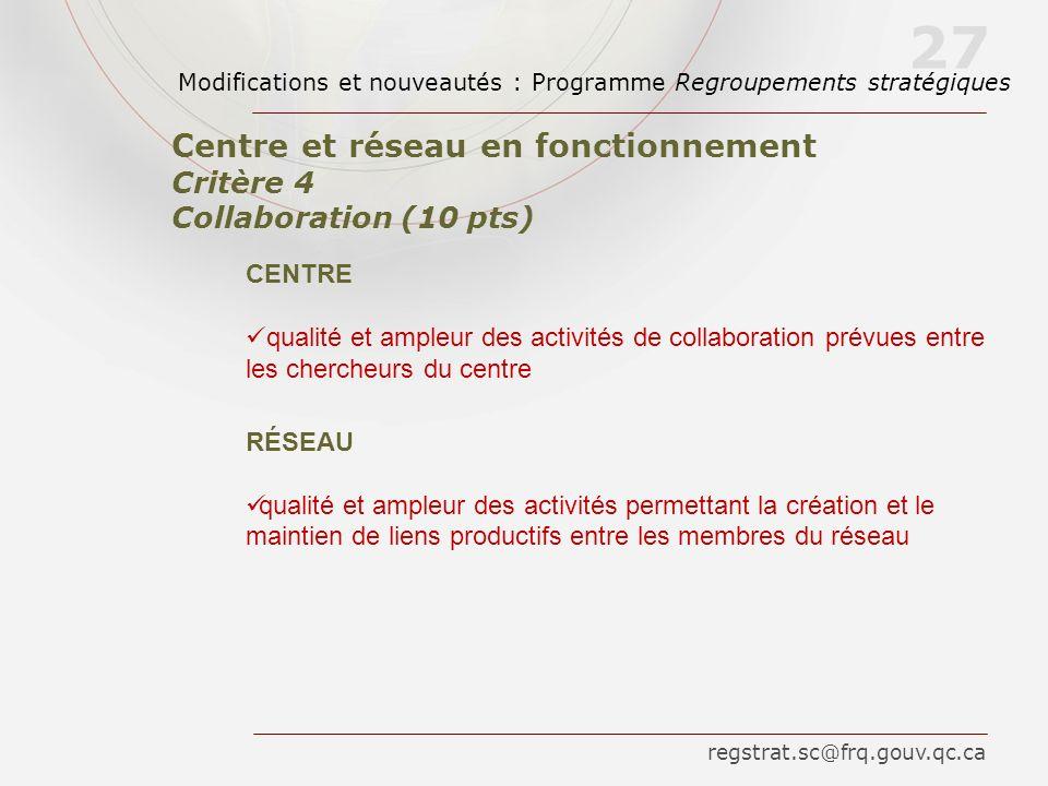 CENTRE qualité et ampleur des activités de collaboration prévues entre les chercheurs du centre RÉSEAU qualité et ampleur des activités permettant la