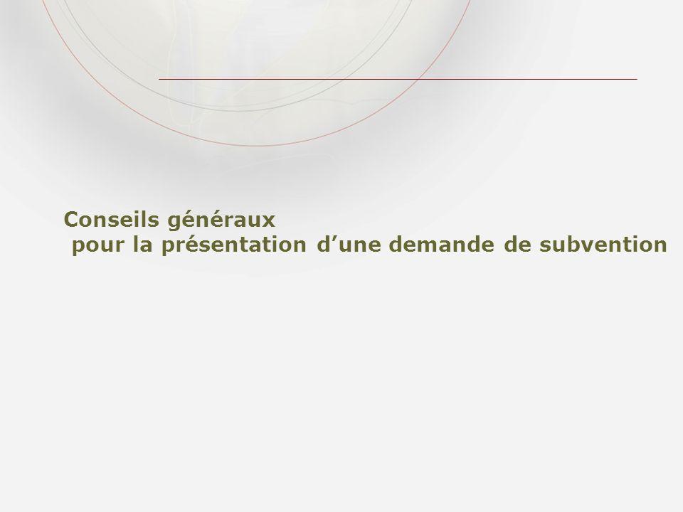 Conseils généraux pour la présentation dune demande de subvention