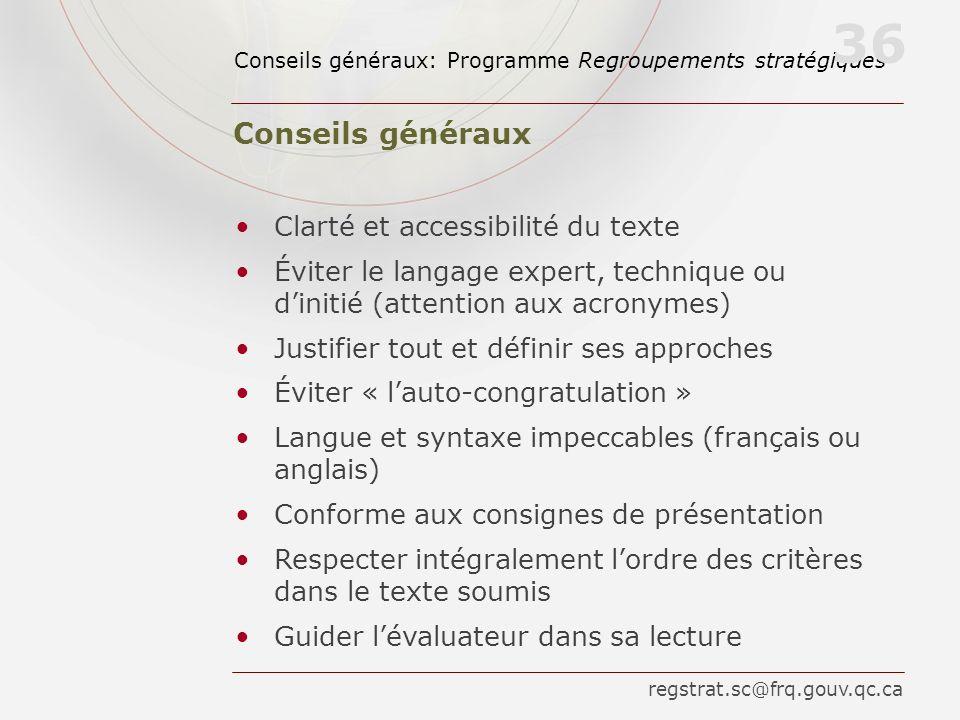 Conseils généraux: Programme Regroupements stratégiques Clarté et accessibilité du texte Éviter le langage expert, technique ou dinitié (attention aux