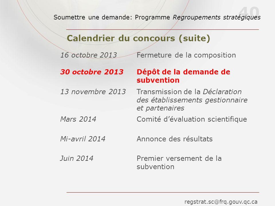40 Calendrier du concours (suite) 16 octobre 2013Fermeture de la composition 30 octobre 2013Dépôt de la demande de subvention 13 novembre 2013Transmis