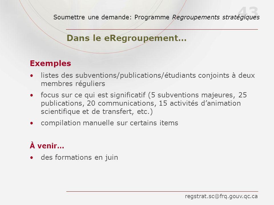 43 Dans le eRegroupement… Exemples listes des subventions/publications/étudiants conjoints à deux membres réguliers focus sur ce qui est significatif