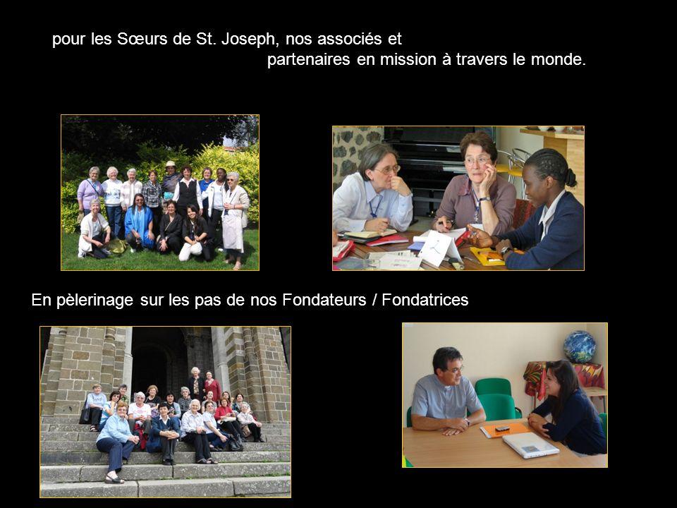 pour les Sœurs de St. Joseph, nos associés et partenaires en mission à travers le monde.