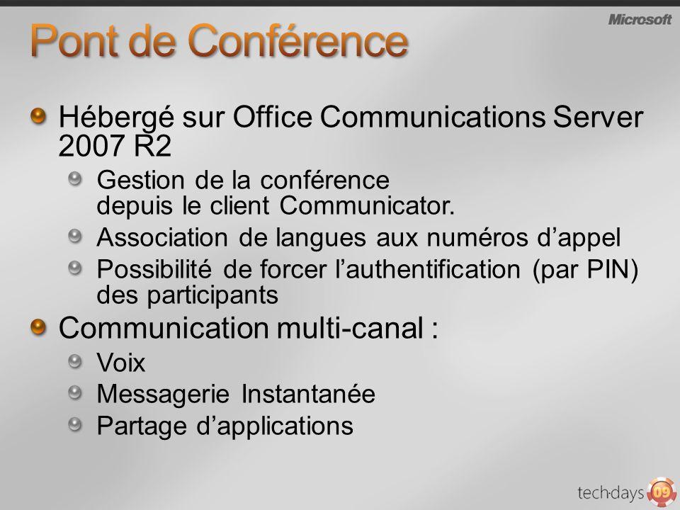 Hébergé sur Office Communications Server 2007 R2 Gestion de la conférence depuis le client Communicator.