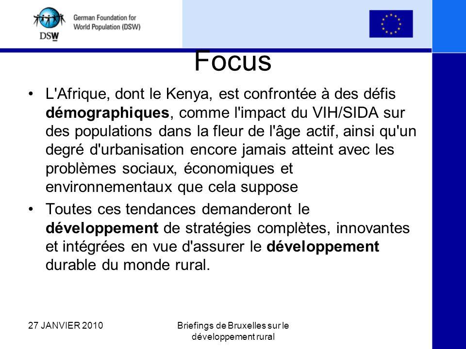 Focus L Afrique, dont le Kenya, est confrontée à des défis démographiques, comme l impact du VIH/SIDA sur des populations dans la fleur de l âge actif, ainsi qu un degré d urbanisation encore jamais atteint avec les problèmes sociaux, économiques et environnementaux que cela suppose Toutes ces tendances demanderont le développement de stratégies complètes, innovantes et intégrées en vue d assurer le développement durable du monde rural.