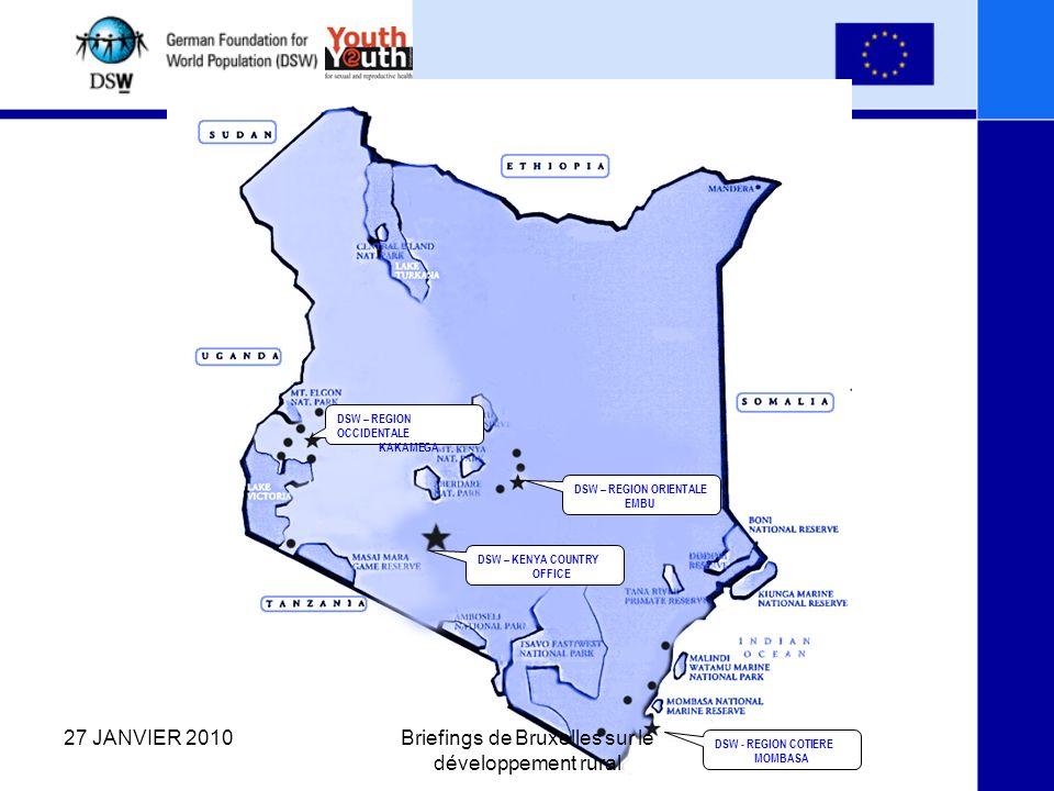 Suite Plans d action concernant les différentes politiques Stratégie de communication envers les jeunes Plan national stratégique VIH/SIDA 2009 à 2013 Objectifs du millénaire pour le développement Vision 2030 27 JANVIER 2010Briefings de Bruxelles sur le développement rural