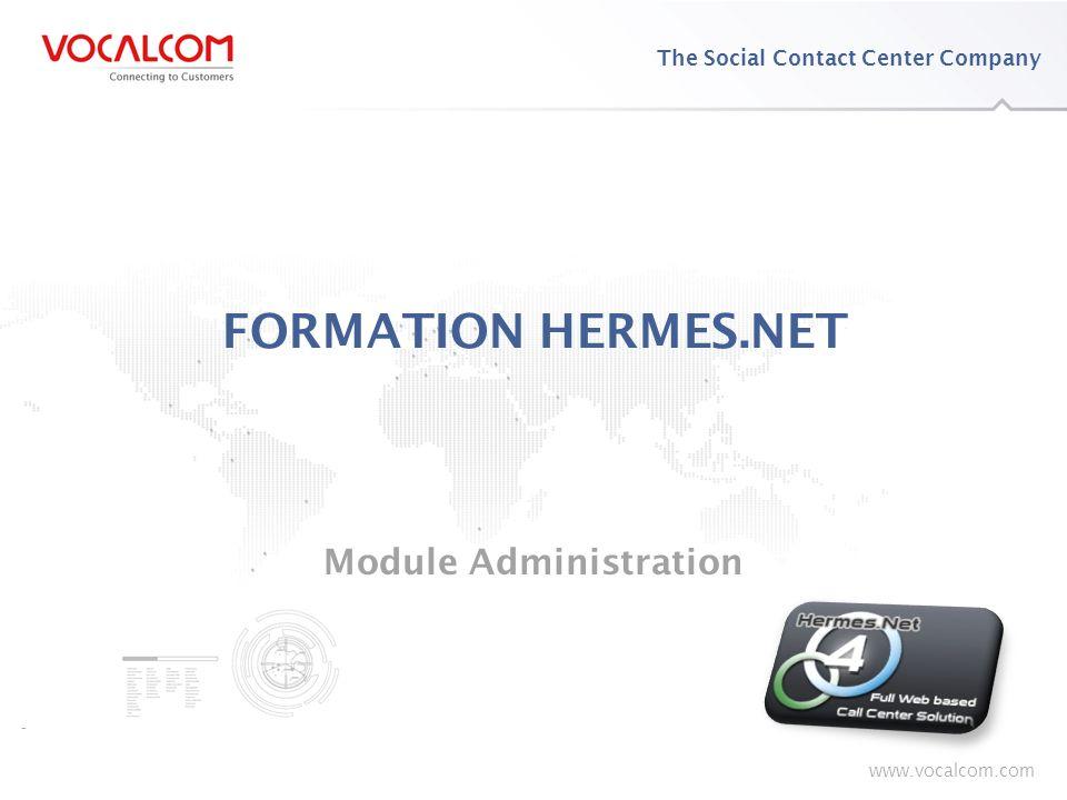 41 Cochez dans la liste les fonctionnalités qui vous concernent (5/7) VUE DENSEMBLE DE LA FORMATION CONFIGURER LE POSTE UTILISATEUR PRÉSENTATION GÉNÉRALE DE LADMINISTRATION DANS HERMES.NET UTILISER LES FONCTIONNALITÉS STANDARD DE LADMINISTRATION RACINE UTILISER LES FONCTIONNALITÉS STANDARD DE LADMINISTRATION SITE CONTRÔLER VOS CONNAISSANCES Administration.Net - Fonctionnalités Réception chatX Distribution automatique des demandes de chat sur les agents compétents Chat live - proposition de chat automatique à l internaute sur critères prédéfinis Traitement des chats en full-media blending Modèles de réponses et liste de pièces attachées personnalisées par campagne Messages d accueil et de fin de session automatiques Push de pages Aide à la saisie Co browsing Support vidéo (nécessite flash media serveur) Capture en temps réel des informations saisies par l internaute Gestion des plannings d ouverture et des jours fériés Envoi de la conversation par e-mail