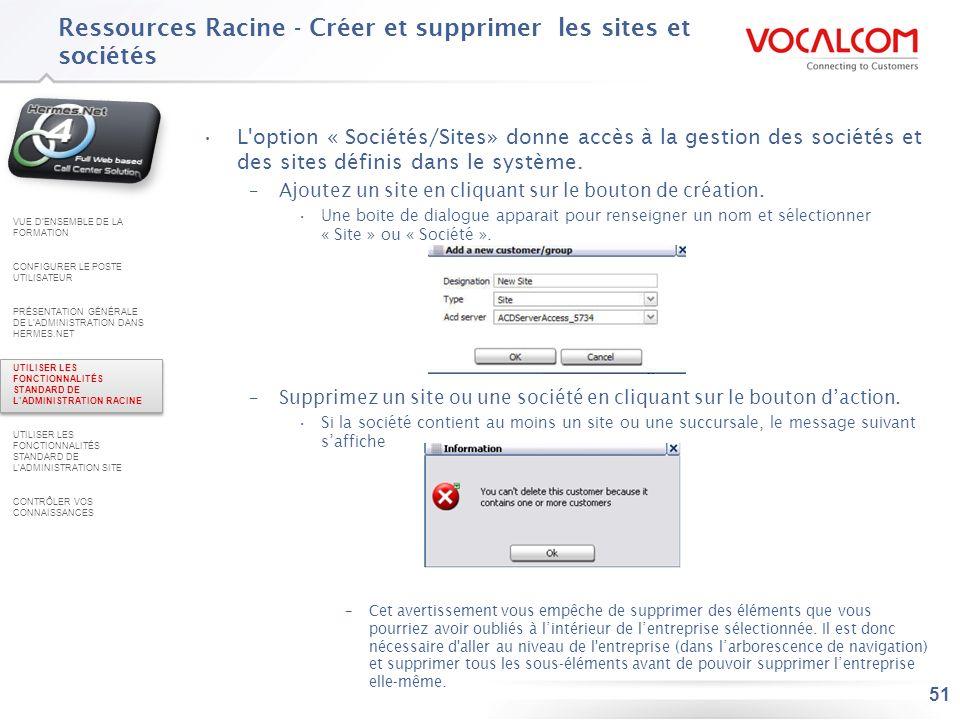 51 L'option « Sociétés/Sites» donne accès à la gestion des sociétés et des sites définis dans le système. –Ajoutez un site en cliquant sur le bouton d