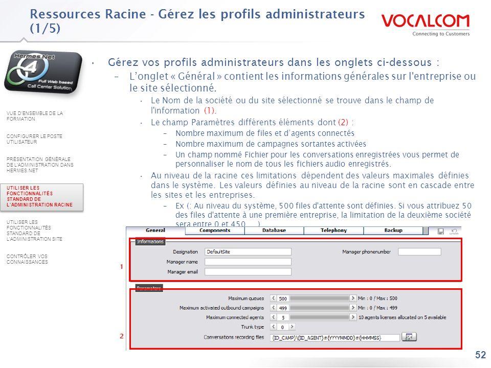 52 Gérez vos profils administrateurs dans les onglets ci-dessous : –Longlet « Général » contient les informations générales sur l'entreprise ou le sit