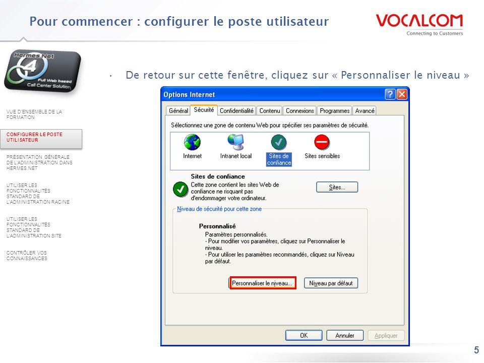 5 De retour sur cette fenêtre, cliquez sur « Personnaliser le niveau » Pour commencer : configurer le poste utilisateur VUE DENSEMBLE DE LA FORMATION