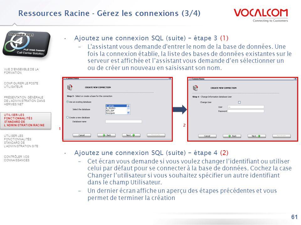 61 Ajoutez une connexion SQL (suite) – étape 3 (1) –L'assistant vous demande d'entrer le nom de la base de données. Une fois la connexion établie, la