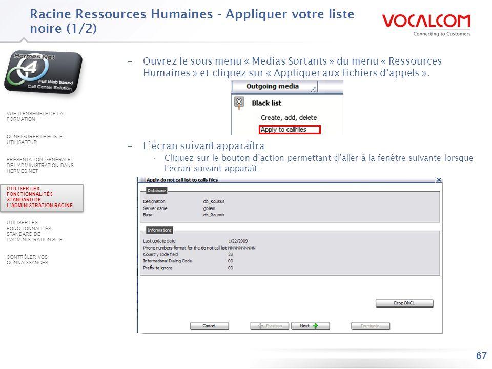 67 –Ouvrez le sous menu « Medias Sortants » du menu « Ressources Humaines » et cliquez sur « Appliquer aux fichiers dappels ». –Lécran suivant apparaî