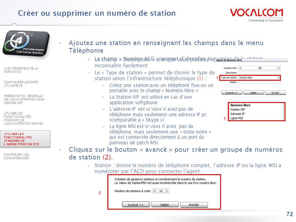 72 Ajoutez une station en renseignant les champs dans le menu Téléphonie Le champ « Numéro ACD » permet didentifier le numéro de la station Le champ «
