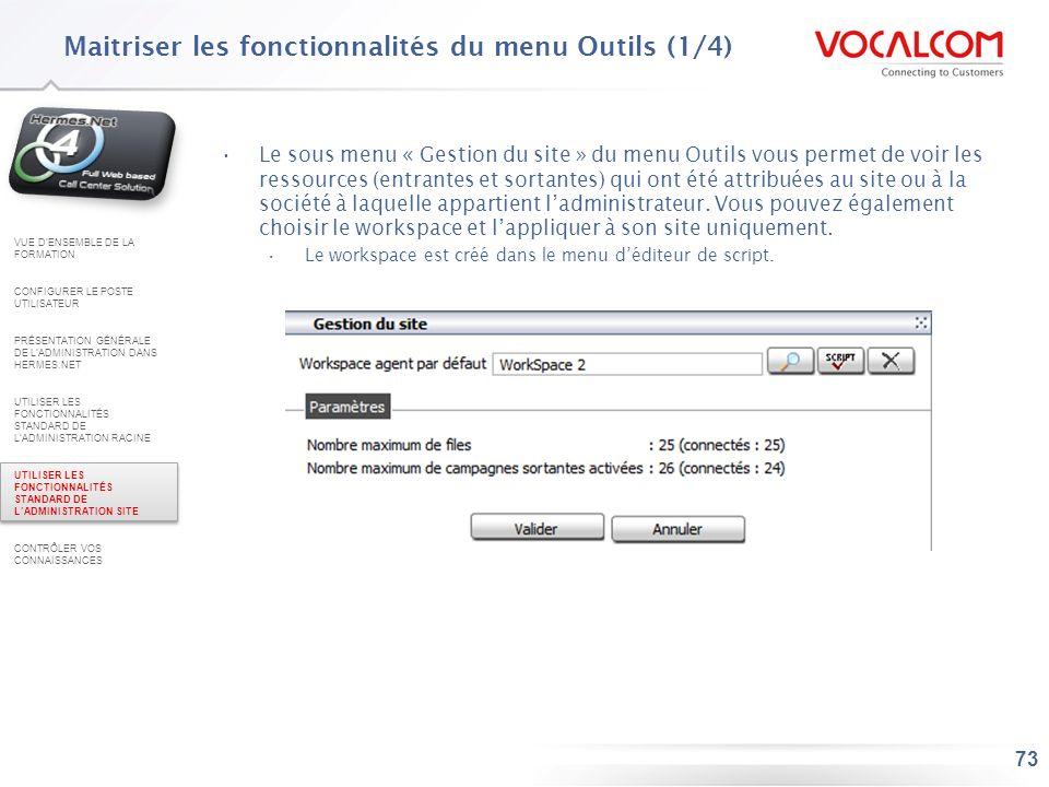 73 Le sous menu « Gestion du site » du menu Outils vous permet de voir les ressources (entrantes et sortantes) qui ont été attribuées au site ou à la