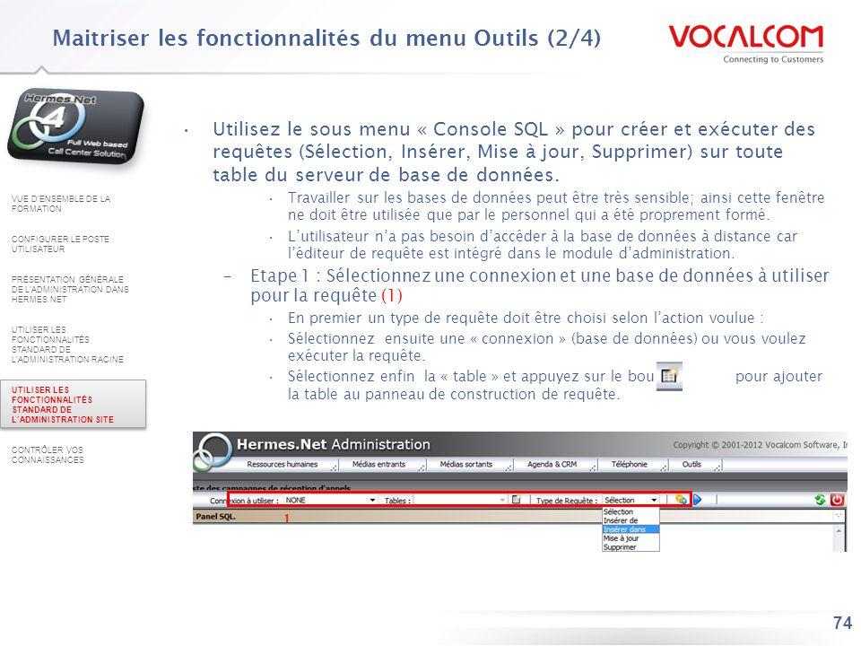 74 Utilisez le sous menu « Console SQL » pour créer et exécuter des requêtes (Sélection, Insérer, Mise à jour, Supprimer) sur toute table du serveur d