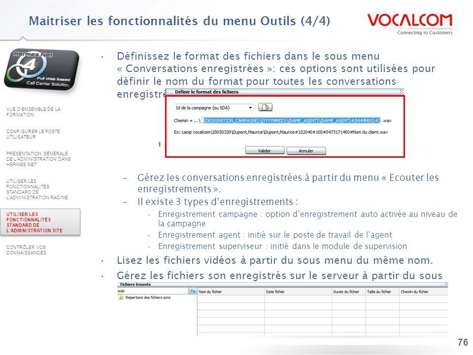 76 Définissez le format des fichiers dans le sous menu « Conversations enregistrées »: ces options sont utilisées pour définir le nom du format pour t
