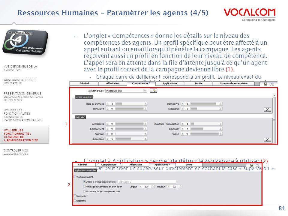 81 –Longlet « Compétences » donne les détails sur le niveau des compétences des agents. Un profil spécifique peut être affecté à un appel entrant ou e