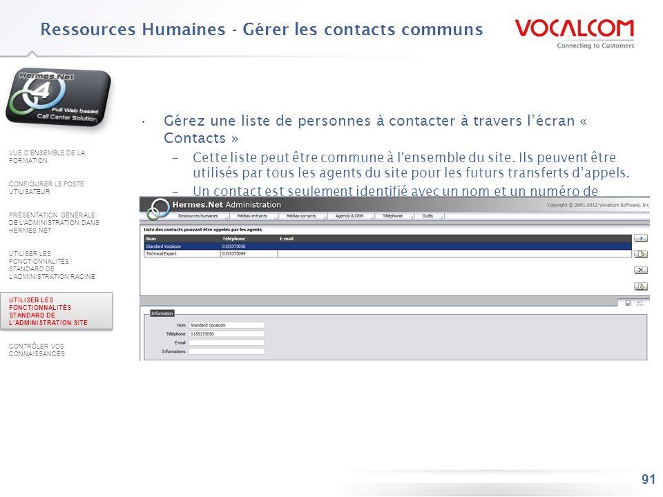 91 Gérez une liste de personnes à contacter à travers lécran « Contacts » –Cette liste peut être commune à l'ensemble du site. Ils peuvent être utilis