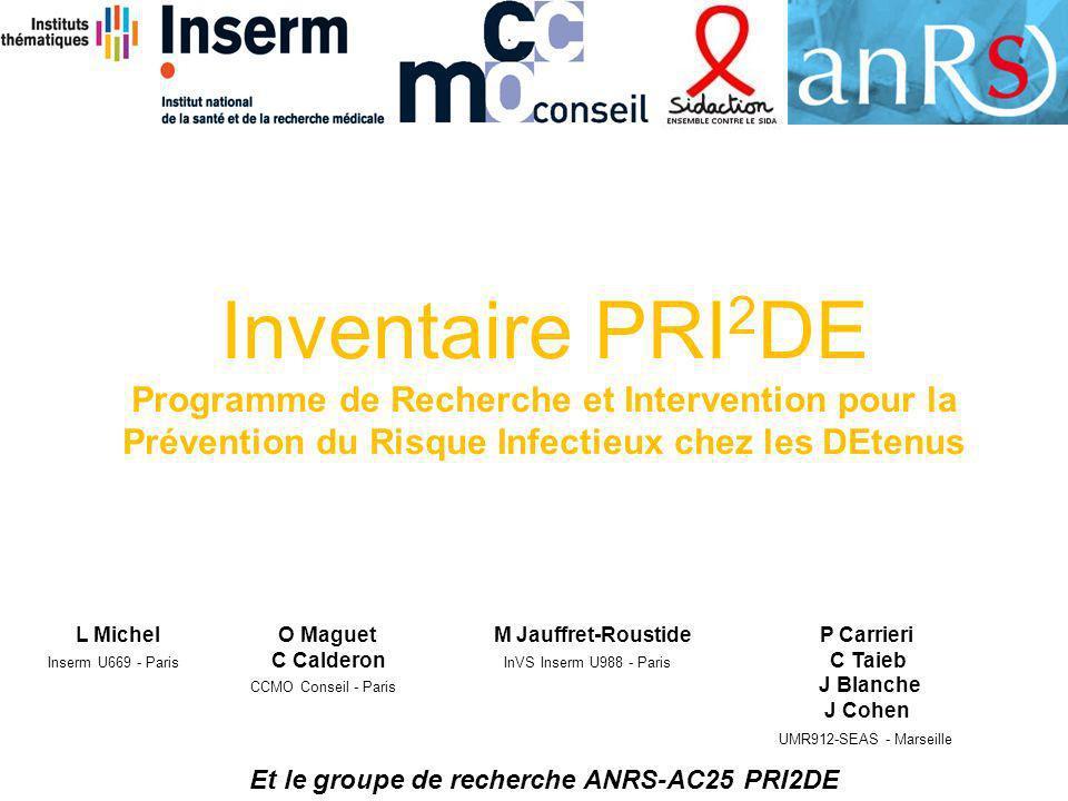 Inventaire PRI 2 DE Programme de Recherche et Intervention pour la Prévention du Risque Infectieux chez les DEtenus L Michel O Maguet M Jauffret-Roust