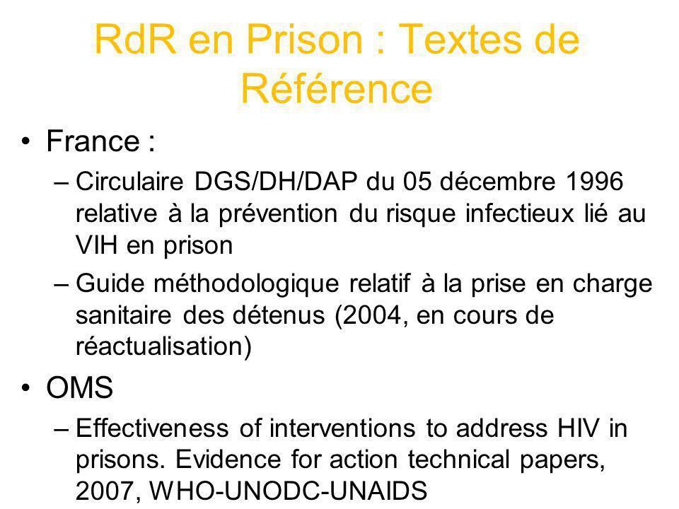 RdR en Prison : Textes de Référence France : –Circulaire DGS/DH/DAP du 05 décembre 1996 relative à la prévention du risque infectieux lié au VIH en pr