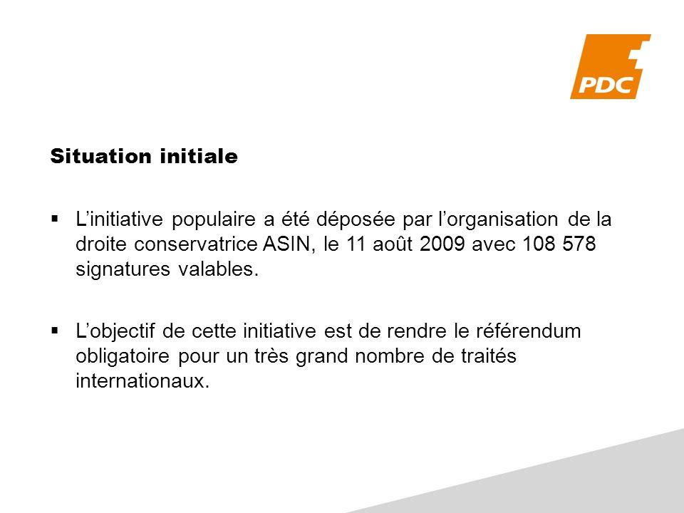 Situation initiale Linitiative populaire a été déposée par lorganisation de la droite conservatrice ASIN, le 11 août 2009 avec 108 578 signatures valables.