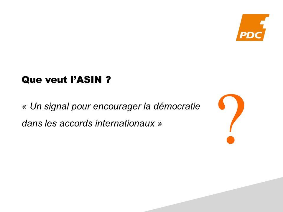 Que veut lASIN ? « Un signal pour encourager la démocratie dans les accords internationaux »