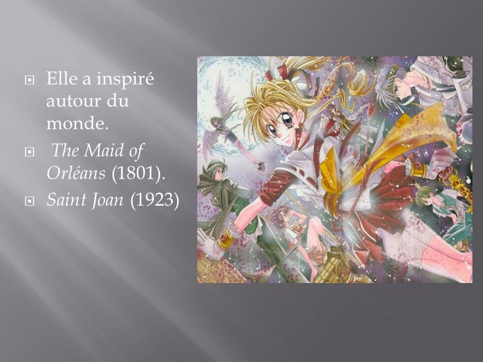 Elle a inspiré autour du monde. The Maid of Orléans (1801). Saint Joan (1923)