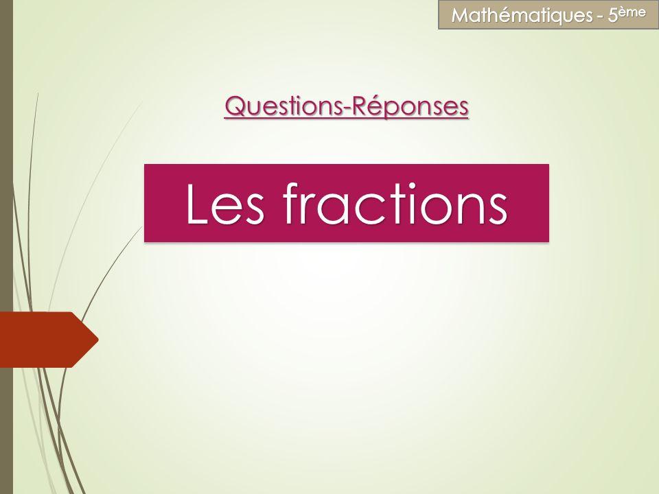 Les fractions Questions-Réponses