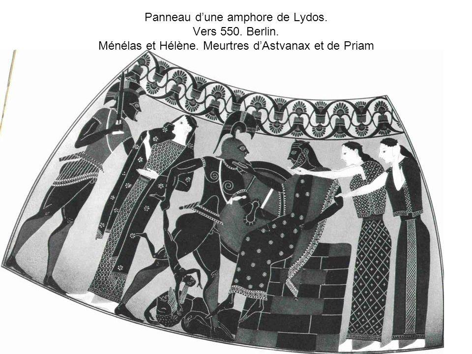 Panneau dune amphore de Lydos. Vers 550. Berlin. Ménélas et Hélène. Meurtres dAstyanax et de Priam