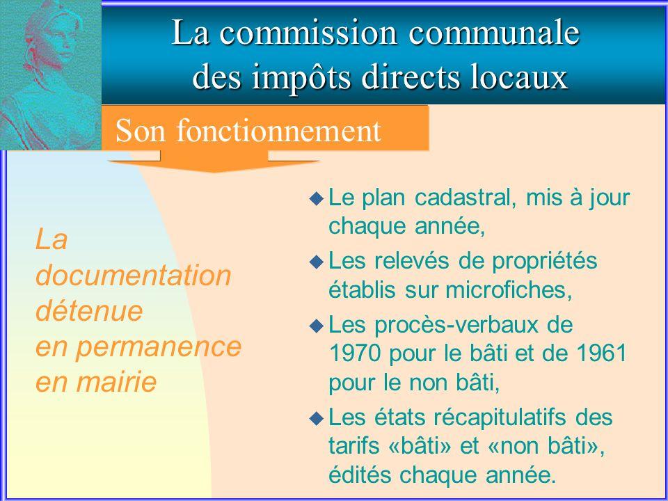 3. Le fonctionnement de la commission communale La commission communale des impôts directs locaux Son fonctionnement La documentation détenue en perma