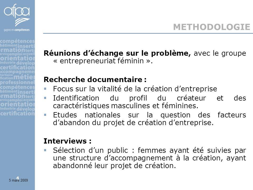 4 METHODOLOGIE Réunions déchange sur le problème, avec le groupe « entrepreneuriat féminin ».