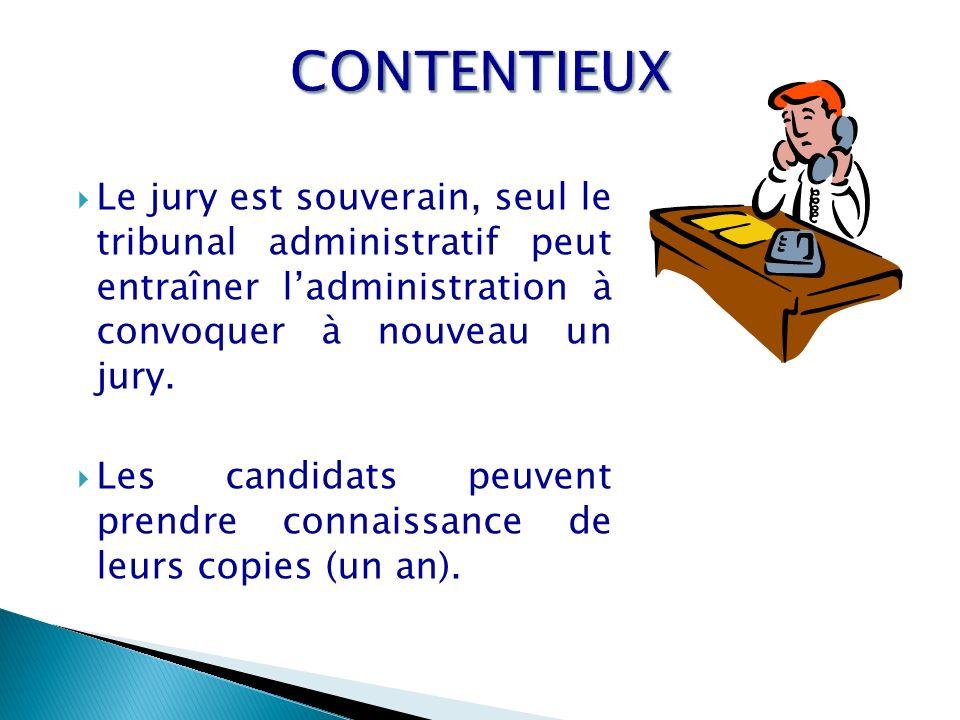 Le jury est souverain, seul le tribunal administratif peut entraîner ladministration à convoquer à nouveau un jury. Les candidats peuvent prendre conn