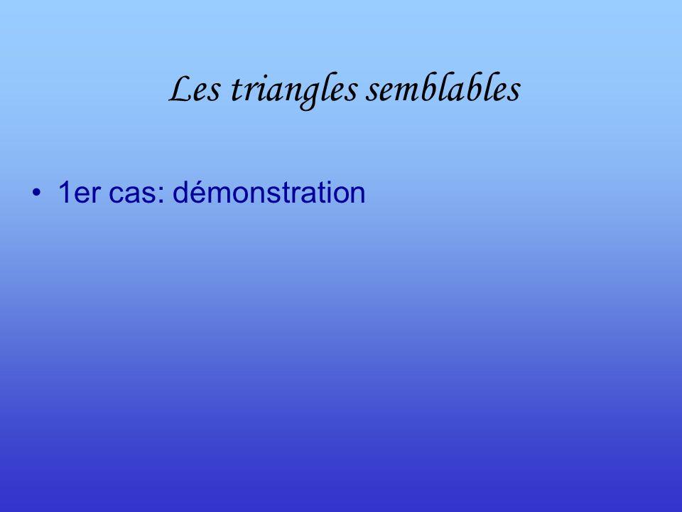 Les triangles semblables 1er cas: démonstration