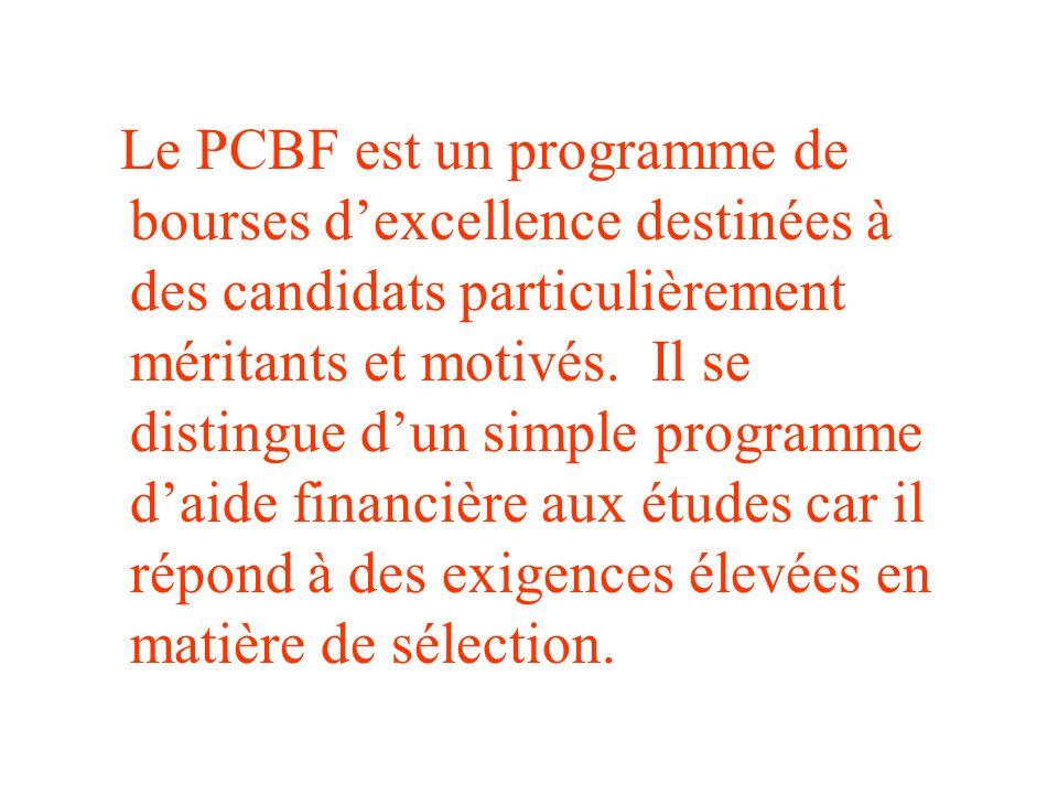 Le PCBF est un programme de bourses dexcellence destinées à des candidats particulièrement méritants et motivés.