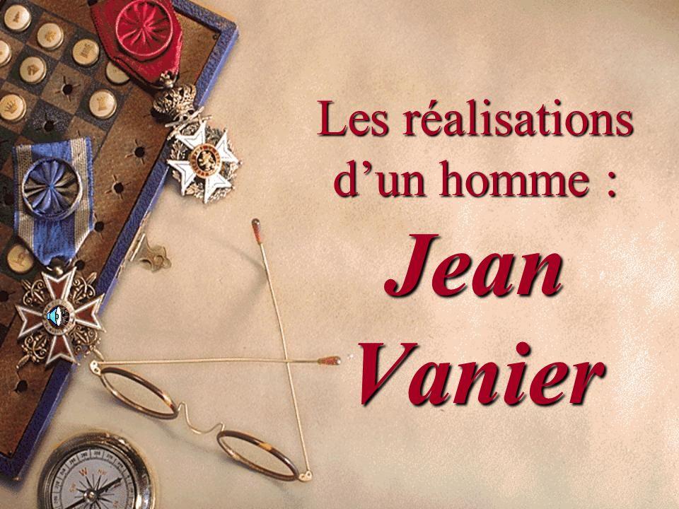 Les réalisations dun homme : Jean Vanier