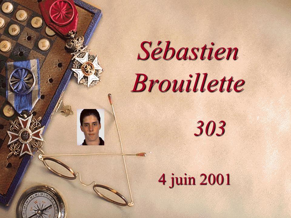 Sébastien Brouillette 303 4 juin 2001