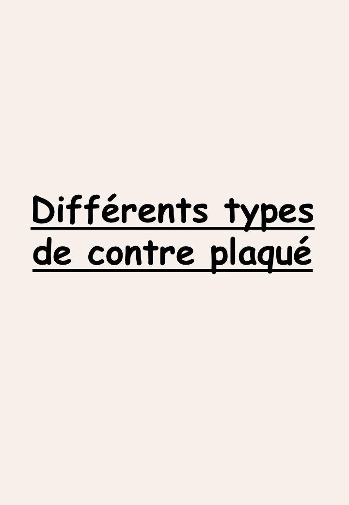 Différents types de contre plaqué
