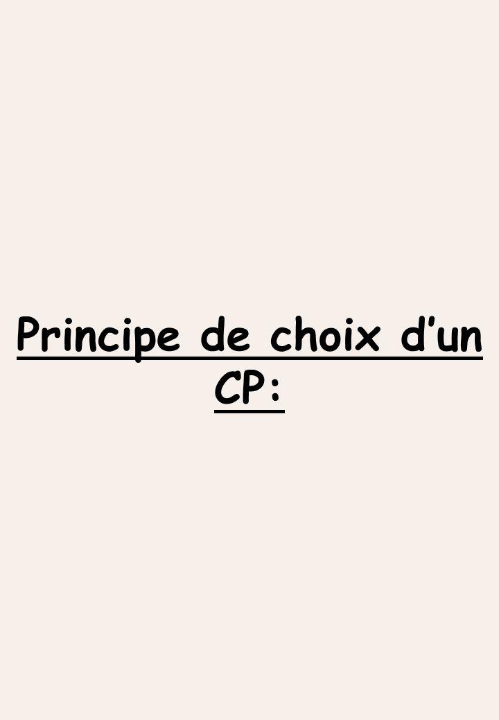 Principe de choix dun CP: