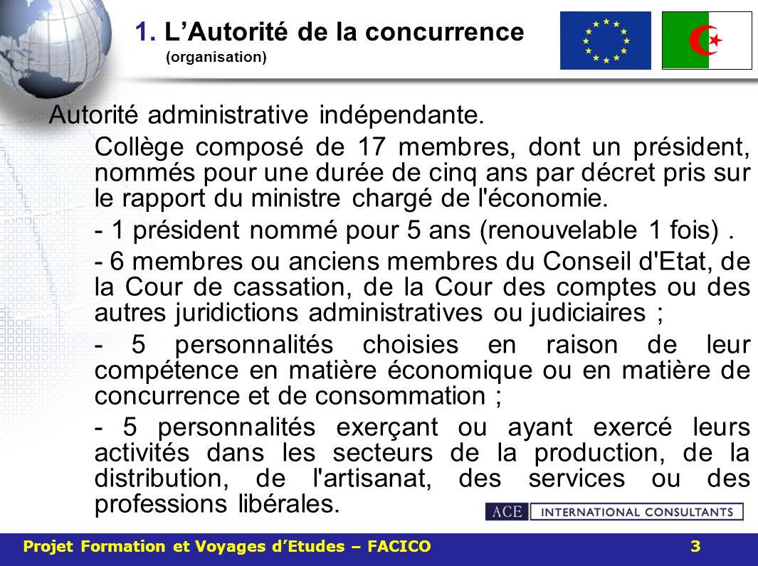 1. LAutorité de la concurrence (organisation) Autorité administrative indépendante.