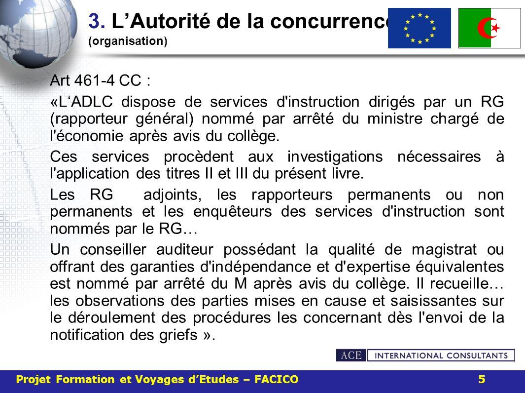 3. LAutorité de la concurrence (organisation) Art 461-4 CC : «LADLC dispose de services d'instruction dirigés par un RG (rapporteur général) nommé par