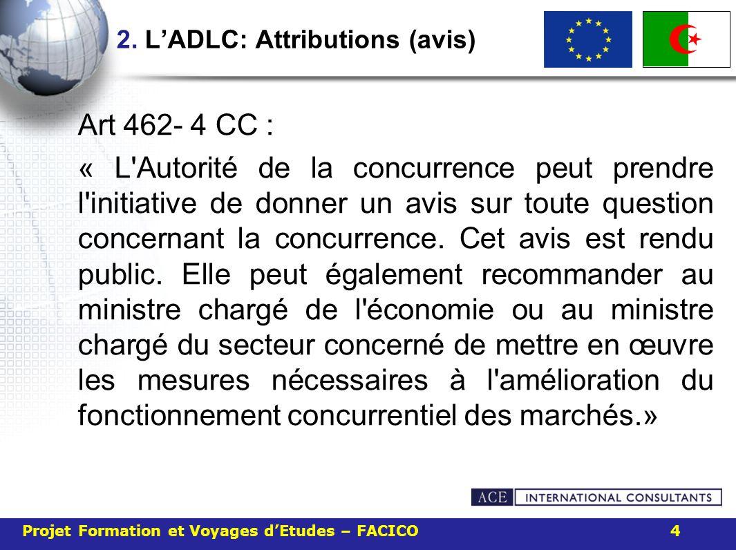 2. LADLC: Attributions (avis) Art 462- 4 CC : « L'Autorité de la concurrence peut prendre l'initiative de donner un avis sur toute question concernant