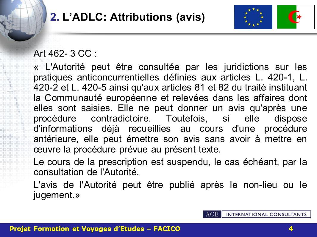 2. LADLC: Attributions (avis) Art 462- 3 CC : « L'Autorité peut être consultée par les juridictions sur les pratiques anticoncurrentielles définies au