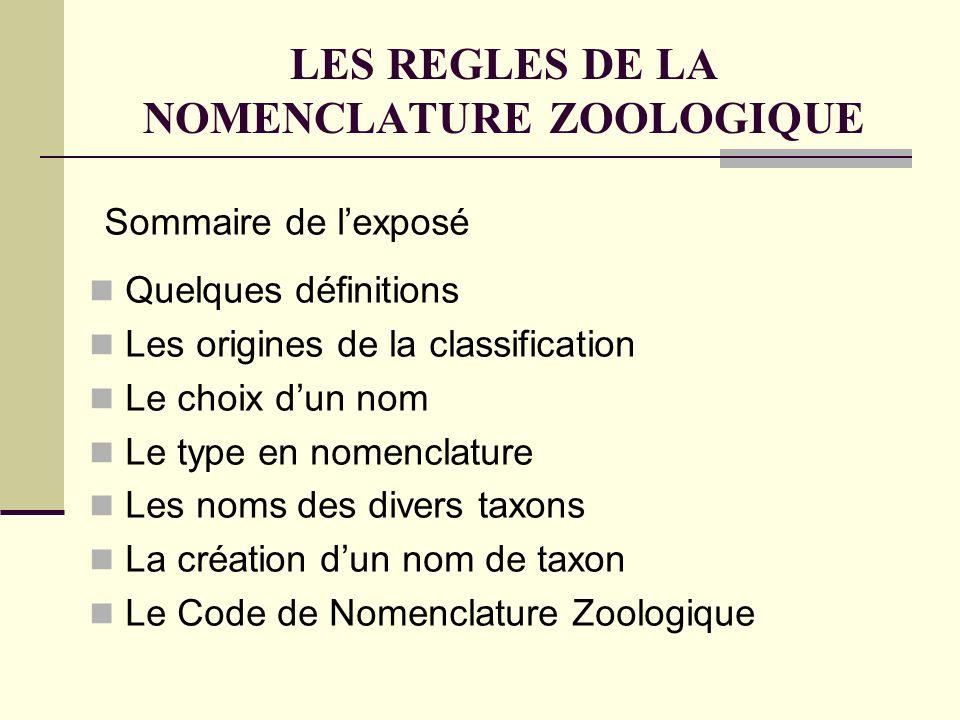 LES REGLES DE LA NOMENCLATURE ZOOLOGIQUE Le Type en nomenclature Holotype () – Allotype()Espèce : Paratype(s) Genre Cerambyx :Espèce type Famille : CERAMBYCIDAE Référence universelle Genre type ou Génotype Exemple : Cerambyx cerdo L., 1758 Cerambyx Linné, 1758 1 spécimen in coll.