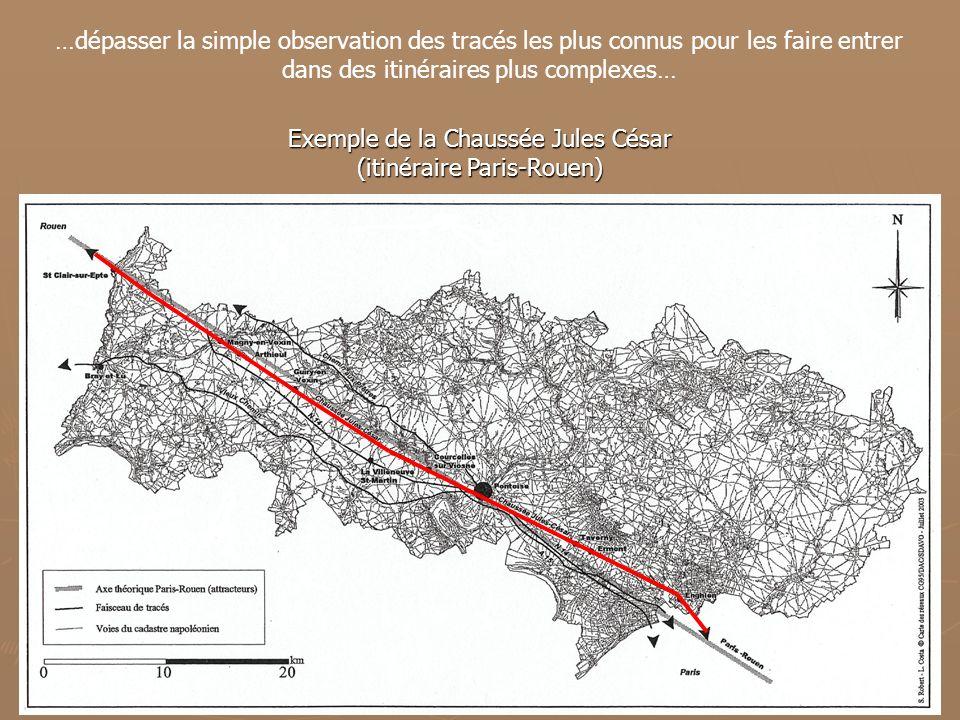 …dépasser la simple observation des tracés les plus connus pour les faire entrer dans des itinéraires plus complexes… Exemple de la Chaussée Jules Cés